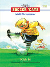Kick It! (eBook): Soccer Cats Series, Book 10